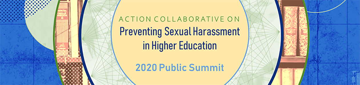 Action Collaborative on Preventing Sexual Harassment 2020 Virtual Summit